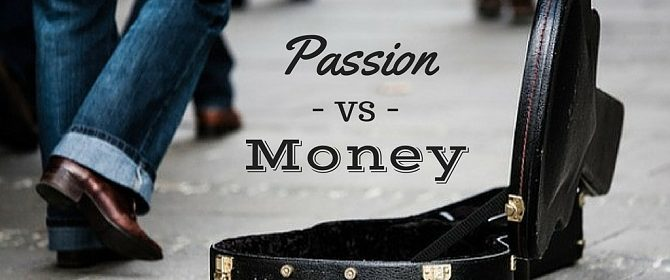 passion vs money