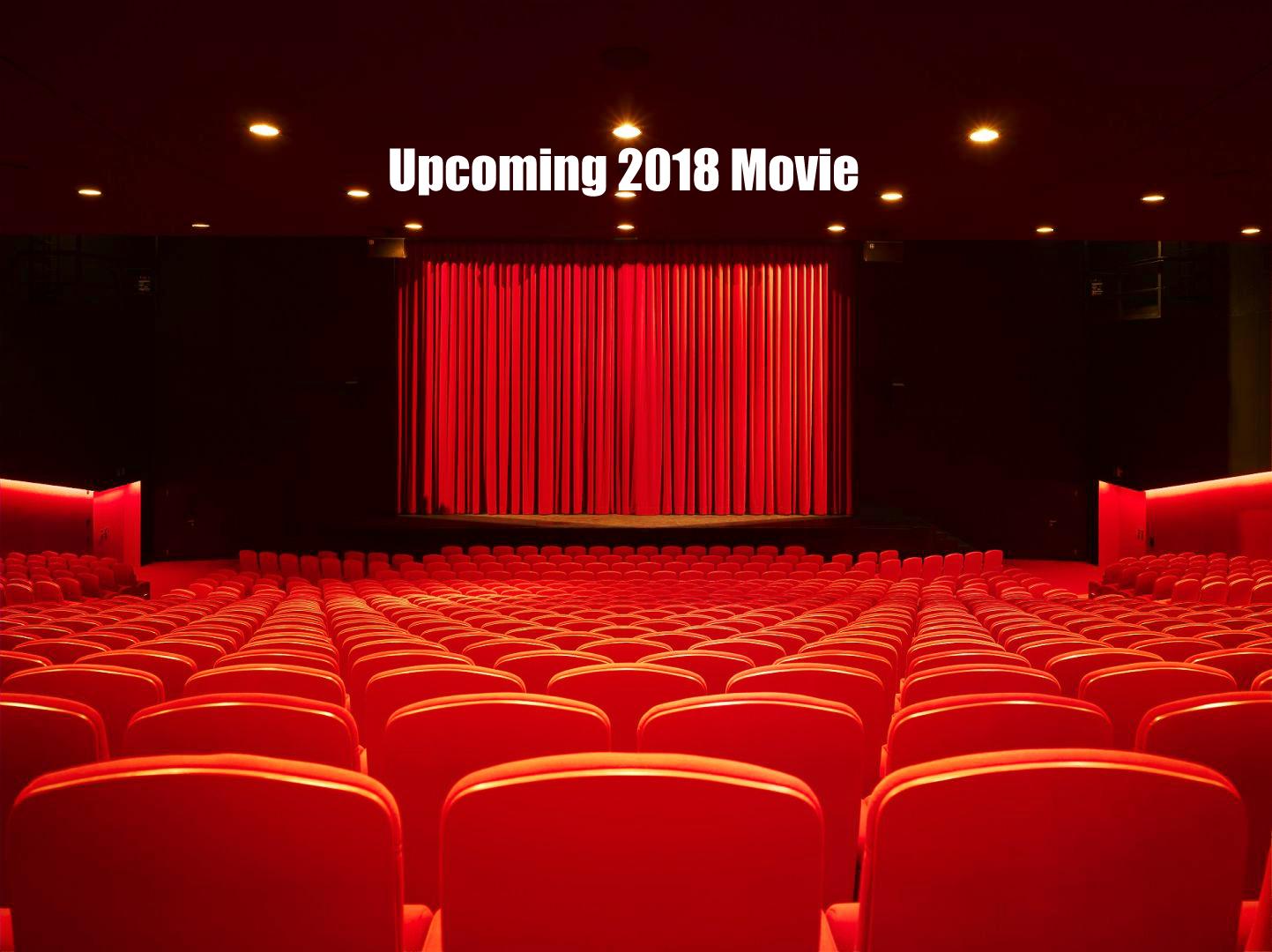 upcoming movie 2018