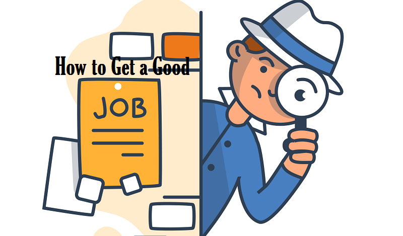 how to get a good job